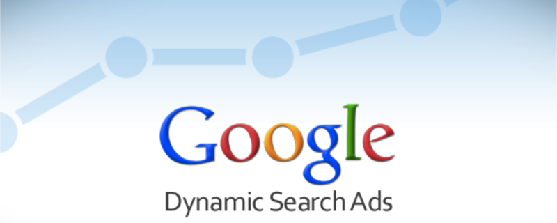 What You Need To Know for Google Dynamic Search Ads